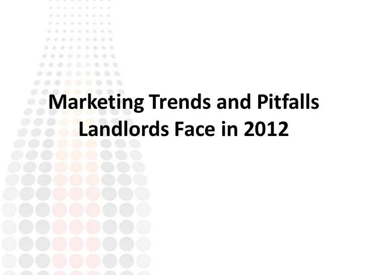 Marketing Trends and Pitfalls  Landlords Face in 2012