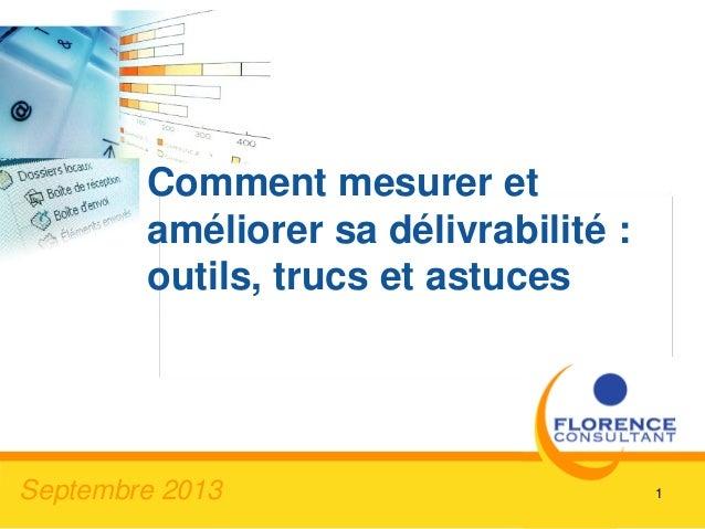 1 Comment mesurer et améliorer sa délivrabilité : outils, trucs et astuces Septembre 2013