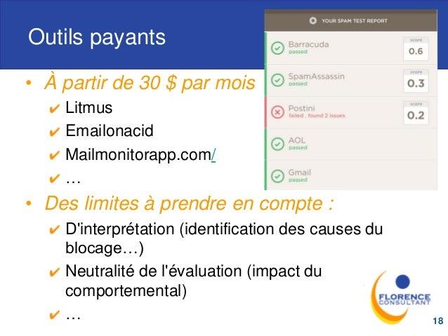 Outils payants • À partir de 30 $ par mois Litmus Emailonacid Mailmonitorapp.com/ … • Des limites à prendre en compte : D'...