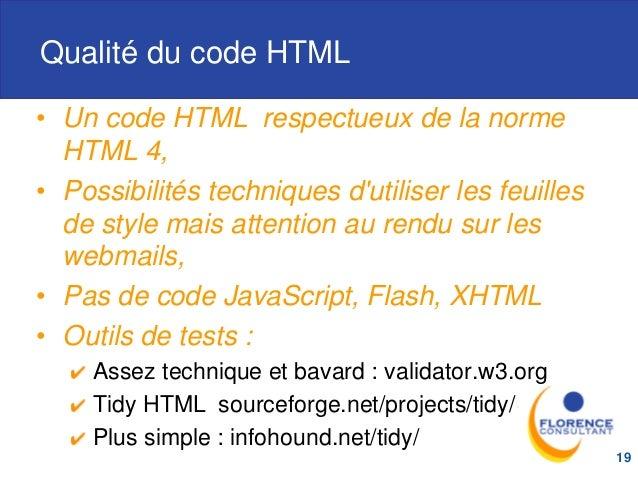 Qualité du code HTML • Un code HTML respectueux de la norme HTML 4, • Possibilités techniques d'utiliser les feuilles de s...