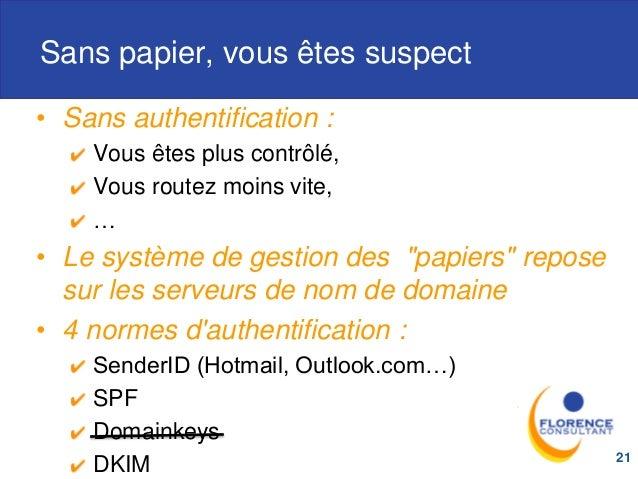 Sans papier, vous êtes suspect • Sans authentification : Vous êtes plus contrôlé, Vous routez moins vite, … • Le système d...