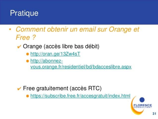 Pratique • Comment obtenir un email sur Orange et Free ? Orange (accès libre bas débit) http://oran.ge/13Zw4sT http://abon...