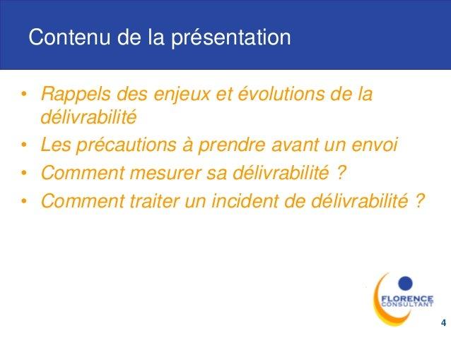 Contenu de la présentation • Rappels des enjeux et évolutions de la délivrabilité • Les précautions à prendre avant un env...