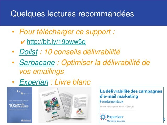 Quelques lectures recommandées • Pour télécharger ce support : http://bit.ly/19bww5q • Dolist : 10 conseils délivrabilité ...