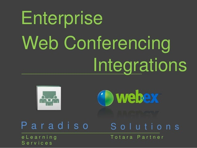 Enterprise Web Conferencing Integrations Five Fantastic Features  P a r a d i s o  S o l u t i o n s  eLearning Services  ...