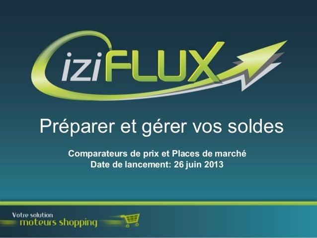 Comparateurs de prix et Places de marchéDate de lancement: 26 juin 2013Préparer et gérer vos soldes