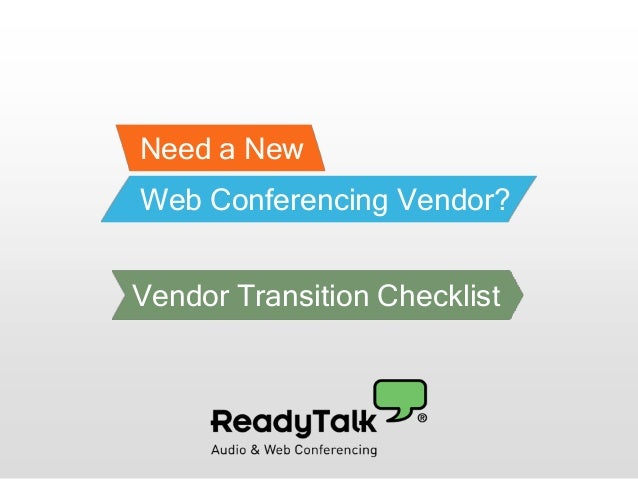 Need a New Web Conferencing Vendor? Vendor Transition Checklist