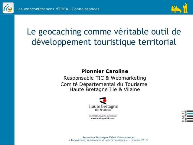 Les webconférences d'IDEAL Connaissances     Le geocaching comme véritable outil de      développement touristique territo...