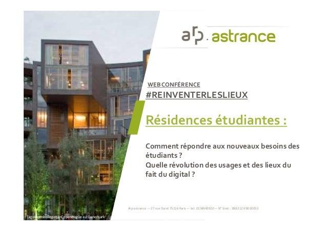 WEB CONFÉRENCE #REINVENTERLESLIEUX Résidences étudiantes : Comment répondre aux nouveaux besoins des étudiants ? Quelle ré...