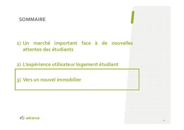 SOMMAIRE 42 1) Un marché important face à de nouvelles attentes des étudiants 2) L'expérience utilisateur logement étudian...