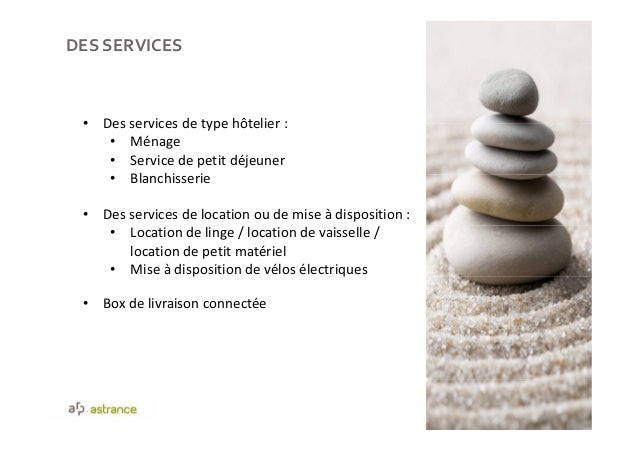 DES SERVICES 47 • Des services de type hôtelier : • Ménage • Service de petit déjeuner • Blanchisserie • Des services de l...