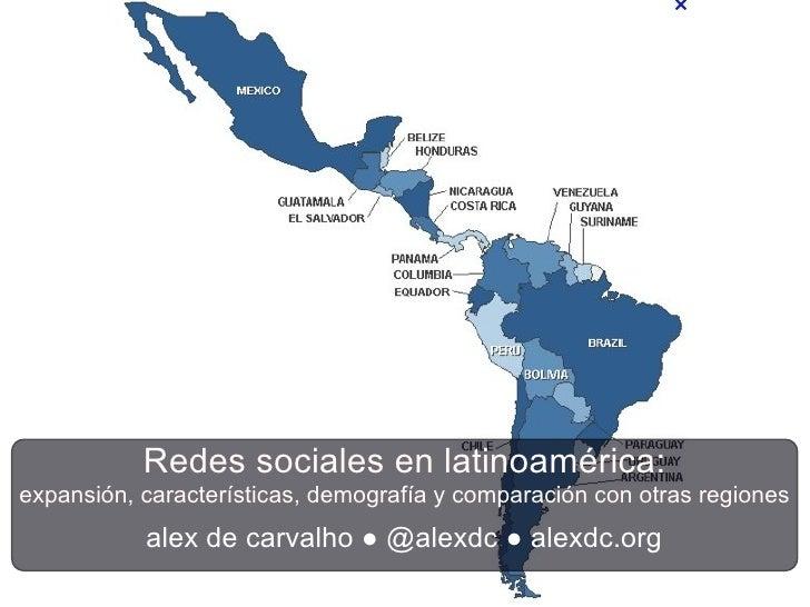 Redes sociales en latinoamérica:expansión, características, demografía y comparación con otras regiones           alex de ...