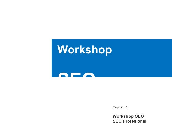 Mayo 2011 Workshop SEO  SEO Profesional Workshop SEO