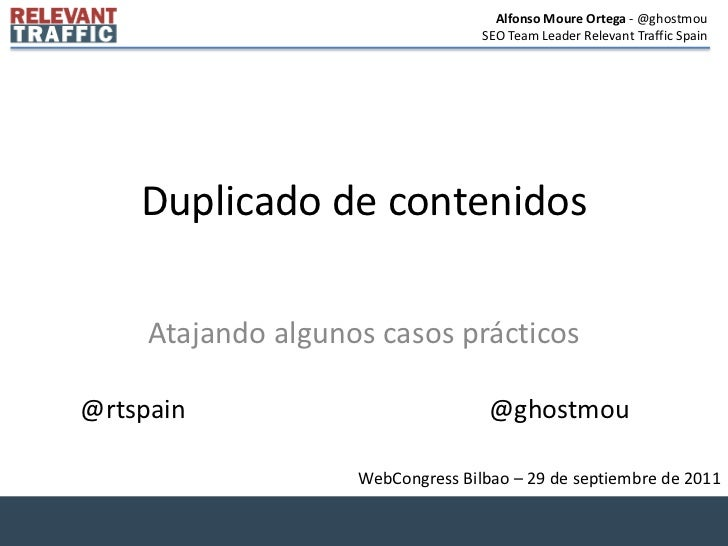 Alfonso Moure Ortega - @ghostmou                                   SEO Team Leader Relevant Traffic Spain    Duplicado de ...