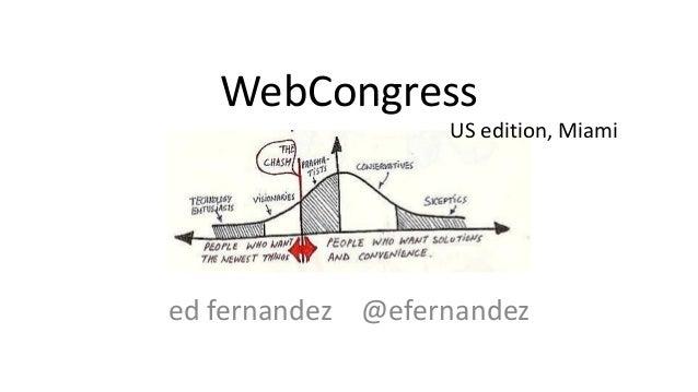 WebCongress US edition, Miami  ed fernandez @efernandez