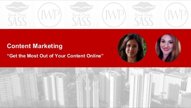 "Content Marketing ""Get the Most Out of Your Content Online"""