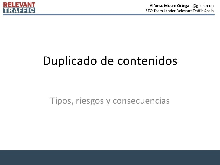 Duplicado de contenidos<br />Tipos, riesgos y consecuencias<br />