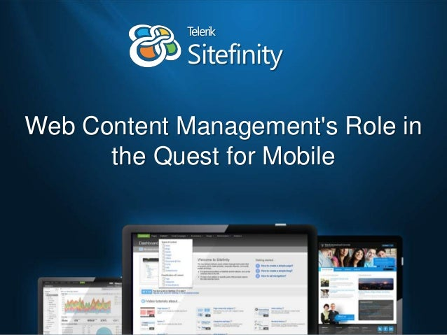 Web Content Managements Role inthe Quest for MobileSitefinityTelerik