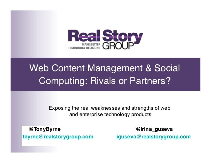Web Content Management & Social   Computing: Rivals or Partners?         Exposing the real weaknesses and strengths of web...