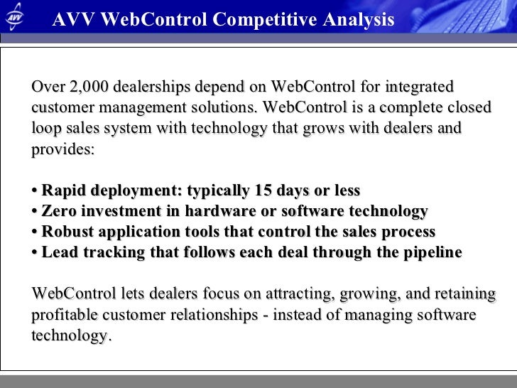 <ul><ul><li>Over 2,000 dealerships depend on WebControl for integrated customer management solutions. WebControl is a comp...