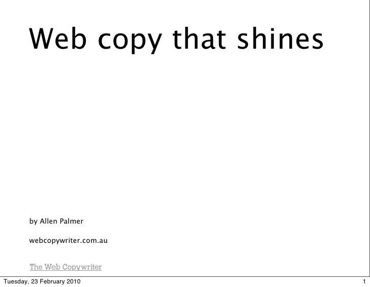 Web copy that shines             by Allen Palmer          webcopywriter.com.au     Tuesday, 23 February 2010      1