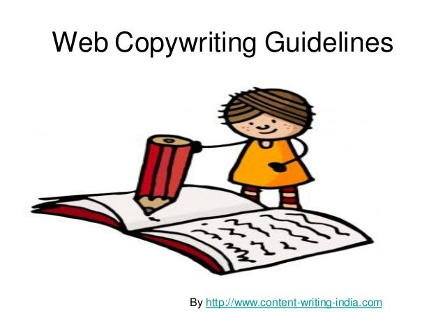 Web Copywriting Guidelines          By http://www.content-writing-india.com