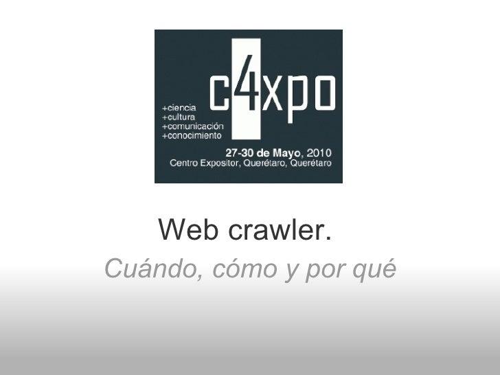 Web crawler.  Cuándo, cómo y por qué