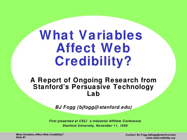 What Variables  Affect Web Credibility? A Report of Ongoing Research from Stanford's Persuasive Technology Lab BJ Fogg (bj...
