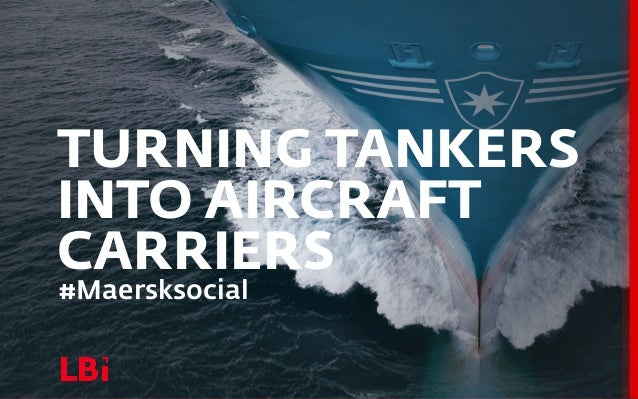 TURNING TANKERSINTO AIRCRAFTCARRIERS#Maersksocial