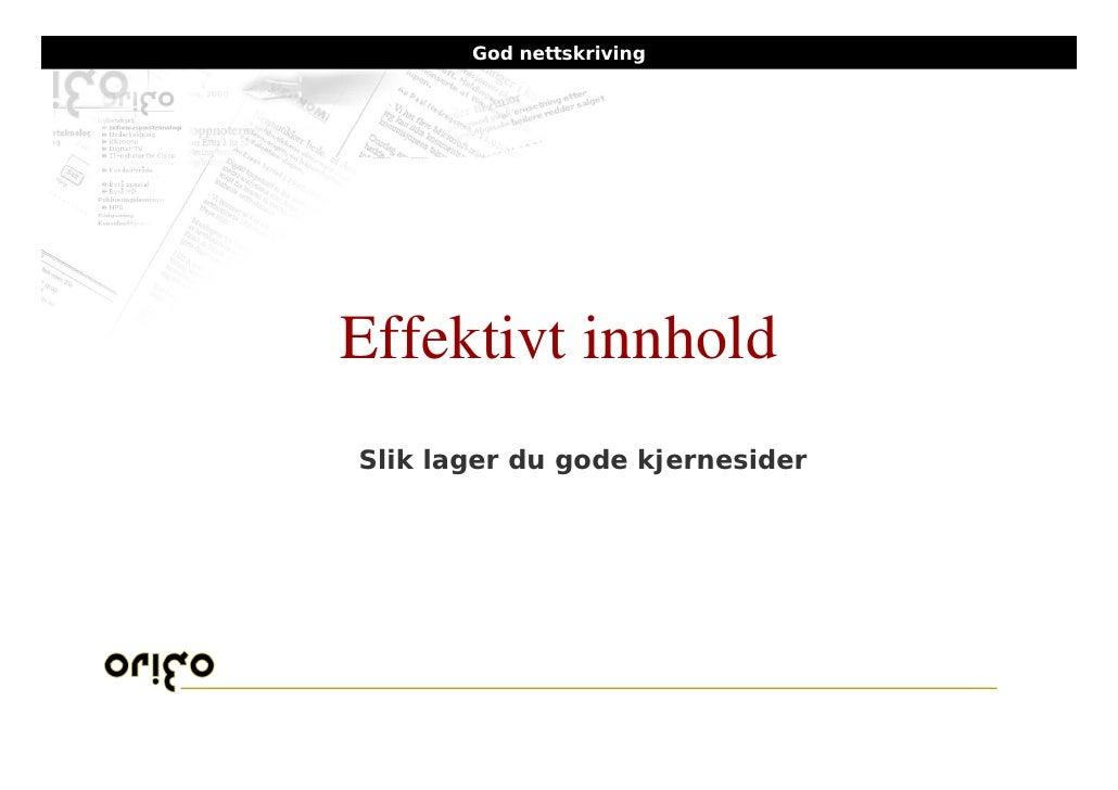 God nettskriving     Presentasjon av Origo AS     Effektivt innhold Slik lager du gode kjernesider