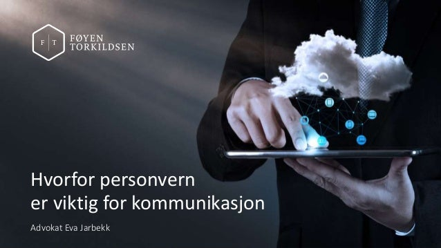 1_Tittellysbilde Advokat Eva Jarbekk Hvorfor personvern er viktig for kommunikasjon