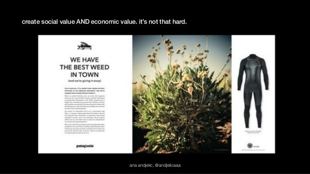 create social value AND economic value. it's not that hard.  ana andjelic, @andjelicaaa