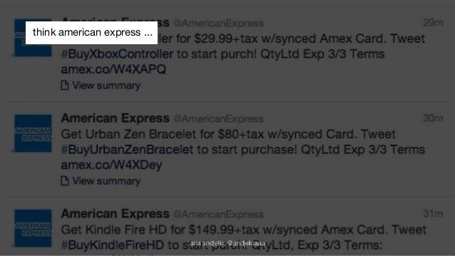 think american express ...  ana andjelic, @andjelicaaa