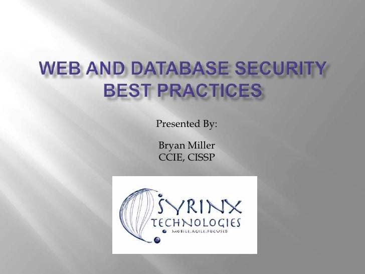 Presented By:  Bryan Miller CCIE, CISSP