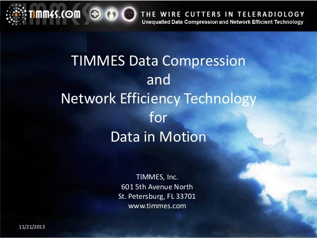 TIMMES Data Compression and Network Efficiency Technology for Data in Motion TIMMES, Inc. 601 5th Avenue North St. Petersb...