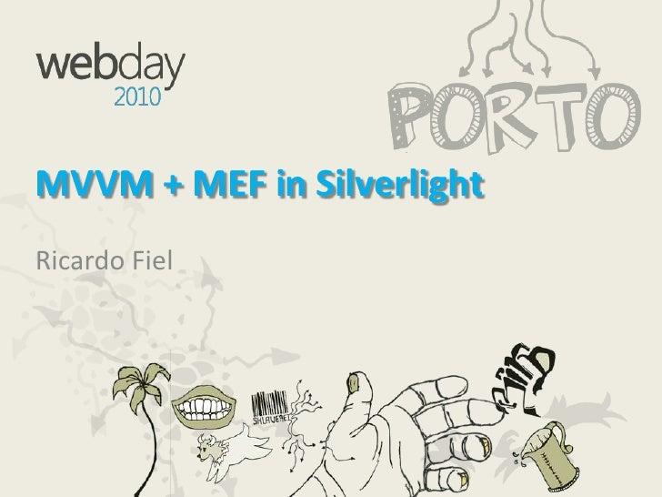 MVVM + MEF in Silverlight<br />Ricardo Fiel<br />