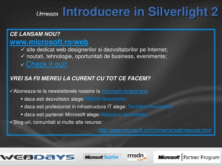 Urmeaza Introducere in Silverlight 2<br />CE LANSAM NOU?<br />www.microsoft.ro/web<br /><ul><li> site dedicat web designer...
