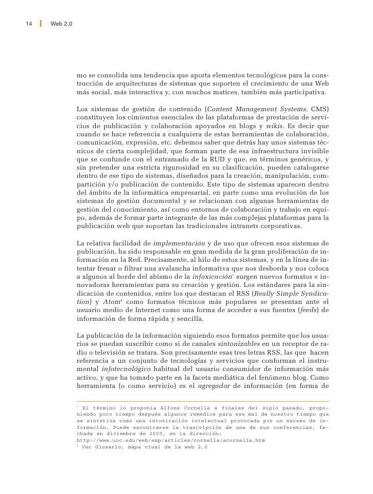 Web 2.0   15     fuentes publicadas en un formato adecuadamente estandarizado para su poste- rior sindicación) el elemento...