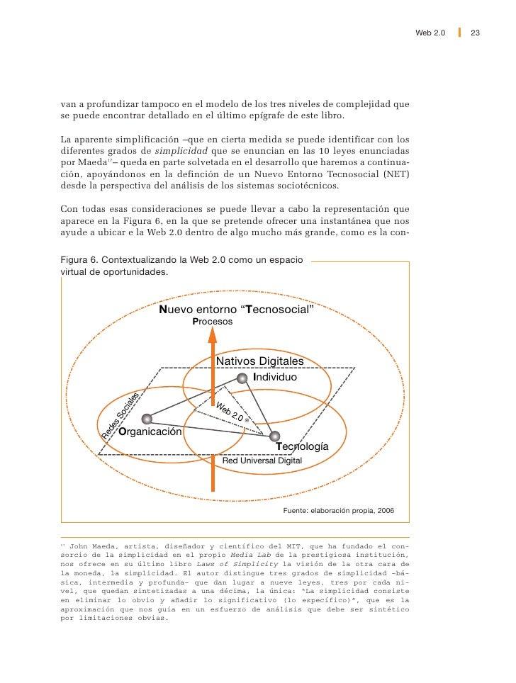 24   Web 2.0                    formación del NET. Un entorno que a los efectos de la Web tal y como la cono-             ...