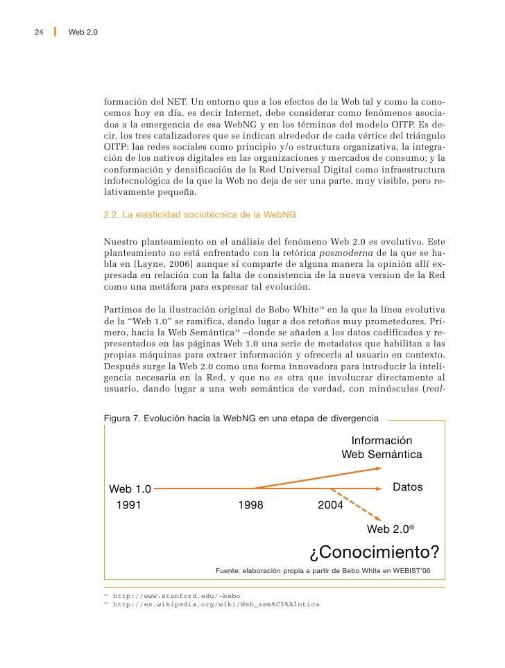 Web 2.0   25     world semantics) donde se puede articular ¿el conocimiento? en torno a la co- nexión de nodos humanos, pe...