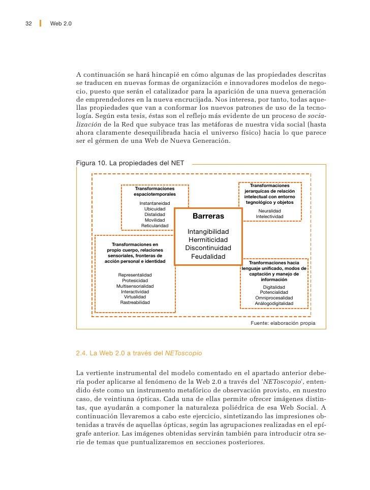 Web 2.0   33     A través del tamiz formado por las cinco propiedades que conforman lo que he- mos llamado transformacione...