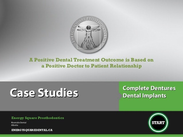A Positive Dental Treatment Outcome is Based on                       a Positive Doctor to Patient Relationship           ...