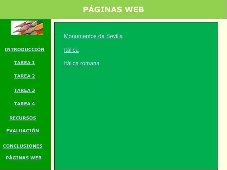 PÁGINAS WEB               Monumentos de SevillaINTRODUCCIÓN   Itálica   TAREA 1     Itálica romana   TAREA 2   TAREA 3   T...