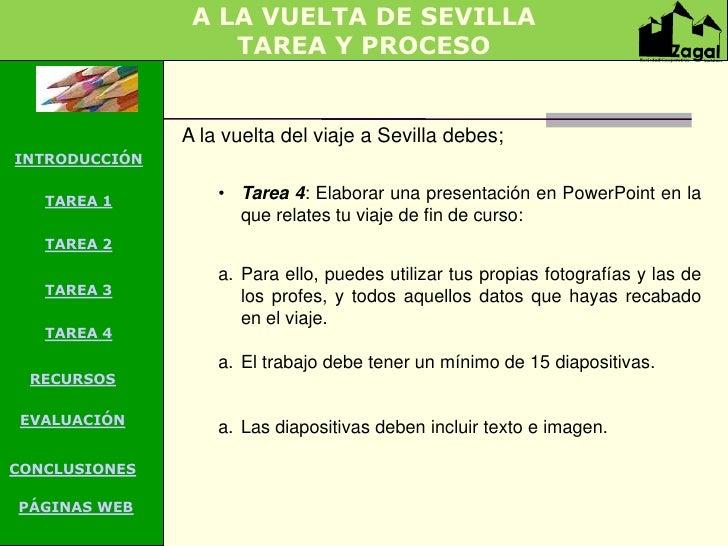 A LA VUELTA DE SEVILLA                   TAREA Y PROCESO               A la vuelta del viaje a Sevilla debes;INTRODUCCIÓN ...