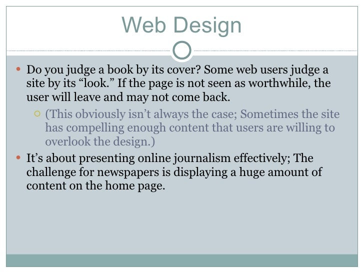 """Web Design <ul><li>Do you judge a book by its cover? Some web users judge a site by its """"look."""" If the page is not seen as..."""