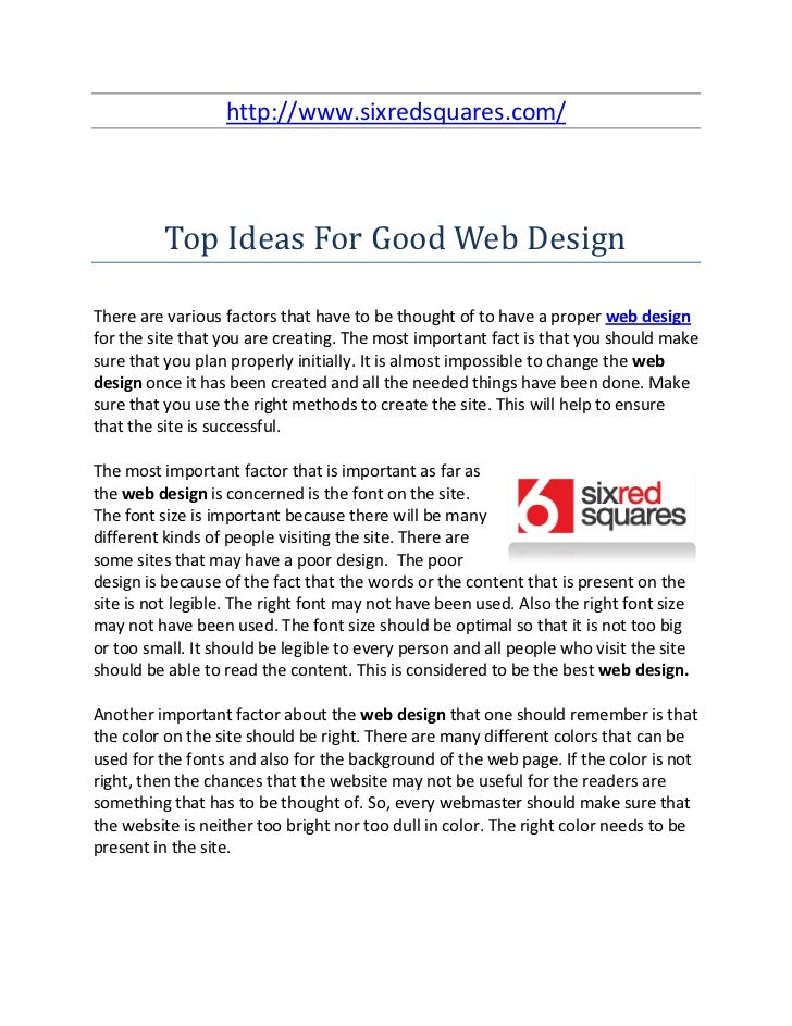 http://www.sixredsquares.com/          Top Ideas For Good Web DesignThere are various factors that have to be thought of t...