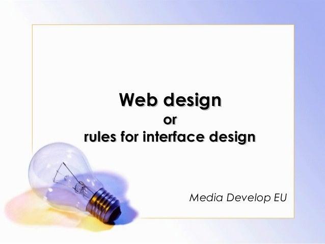 Web design             orrules for interface design               Media Develop EU