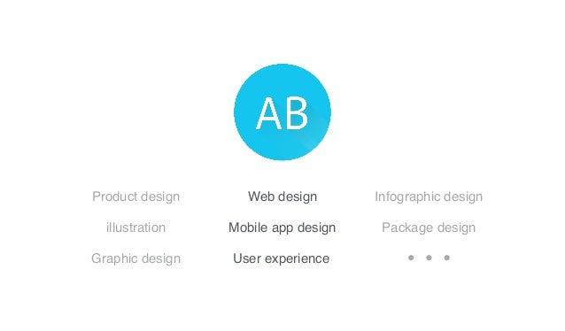 Mobile app design Package designillustration Web design Infographic designProduct design Graphic design User experience