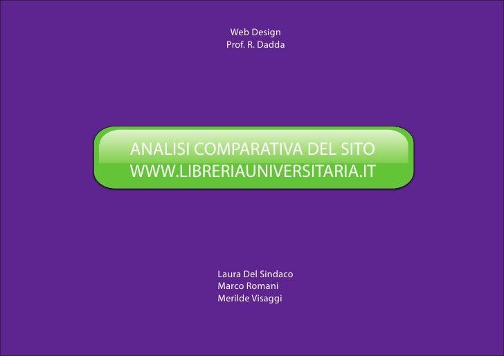 Web Design           Prof. R. Dadda     ANALISI COMPARATIVA DEL SITO WWW.LIBRERIAUNIVERSITARIA.IT              Laura Del S...