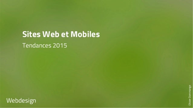 Sites Web et Mobiles  Tendances 2015  Webdesign  Olivier Dommange